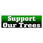 Support Our Trees Bumper Sticker