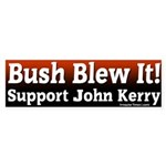 John Kerry Bush Blew It Bumper Sticker