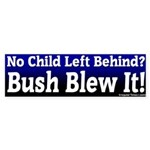 No Child Left Behind Blew It Bumpersticker