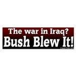 War in Iraq Blew It Bumper Sticker
