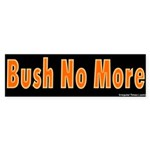 Bush No More Bumper Sticker