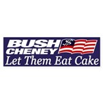 Bush-Cheney: Let Them Eat Cake (sticker)