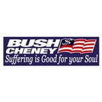 Bush-Cheney: Suffering is Good (sticker)