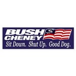 Bush-Cheney: Sit Down, Shut Up (sticker)