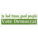 In bad times, good people vote Democrat