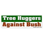 Tree Huggers Against Bush Bumper Sticker
