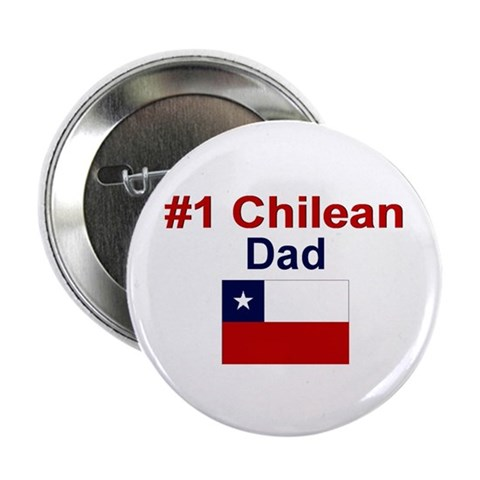 1 Chilean Dad  Love 2.25 Button by CafePress