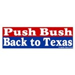 Push Bush to Texas Bumper Sticker
