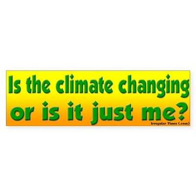 Is the Climate Changing Bumper Sticker