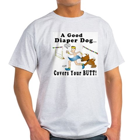 Diaper Dog Agility Humor Light T-Shirt by CafePress