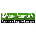 Welcome Immigrants Bumper Sticker