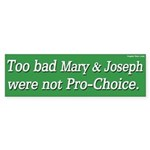 Mary and Joseph Pro-Choice Bumper Sticker