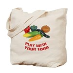 Play With Your Food Tote Bag
