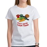 Play With Your Food Women's T-Shirt