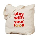 Play With Your Food II Tote Bag