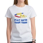 Play With Your Food III Women's T-Shirt