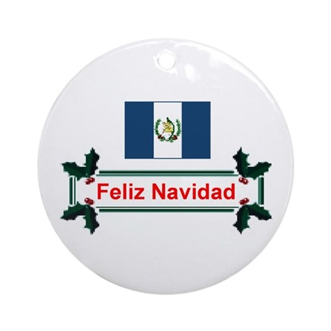 Guatemala Feliz. Keepsake Ornament Christmas Round Ornament by CafePress