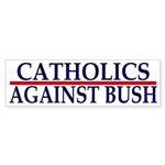 Catholics Against Bush (bumper sticker)