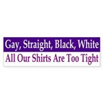 Gay, Straight, Black, White (bumpa sticker)
