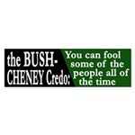 The Bush-Cheney Credo (bumper sticker)