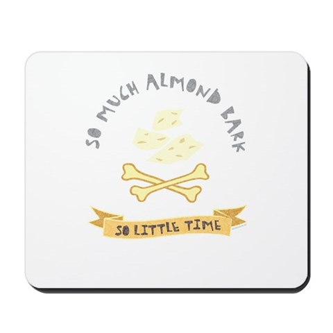 Almond Bark Lover Hobbies Mousepad by CafePress
