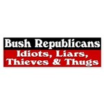 Idiots Liars Thieves & Thugs Bumpersticker