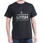 I teach kids with autism. What's your T-Shirt