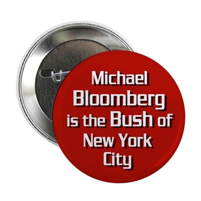 Bloomberg is the Bush of NYC Button