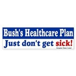 Bush Healthcare Plan? Bumper Sticker