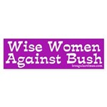 Wise Women Against Bush bumper sticker