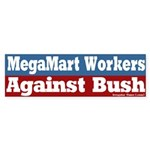 MegaMart Workers Against Bush Bumpersticker