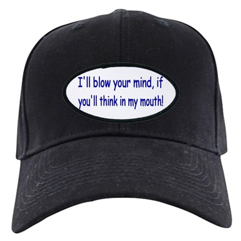 - I'll blow your mind. Gay pride Black Cap by CafePress