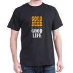 Good Beer - Good Life T-Shirt