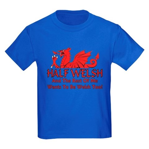 ...Half Welsh...  Flag Kids Dark T-Shirt by CafePress