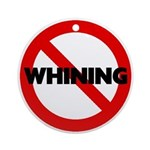 No Whining Ornament