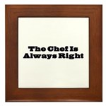 Chef Is Always Right Plaque