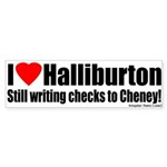 Cheney I love Halliburton Bumper Sticker