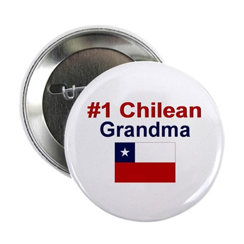 1 Chilean Grandma  Mother's day 2.25 Button by CafePress