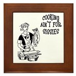 Cooking Ain't For Sissies Plaque