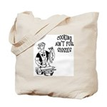 Cooking Ain't For Sissies Tote Bag