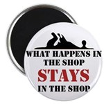 "What Happens In The Shop 2.25"" Magnet (10 pack)"
