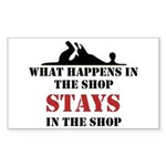 What Happens In The Shop Sticker (Rectangular)