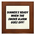 Dinner's Ready Plaque