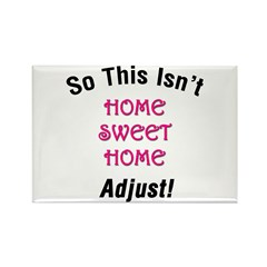 Not Home Sweet Home Rectangle Magnet