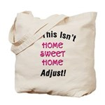 Not Home Sweet Home Tote Bag