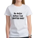 Spotted Dick Women's T-Shirt
