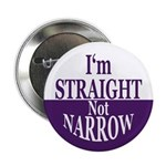 I'm Straight, Not Narrow (Pinback Button)