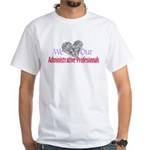 Administrative Professionals White T-Shirt