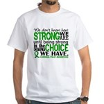 How Strong We Are Cerebral Palsy White T-Shirt
