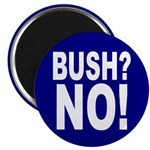 Bush? No! (Anti-Bush Magnet)